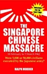 The Singapore Chinese Masssacre: 18 F...