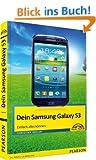 Dein Samsung Galaxy S 3: einfach alles k�nnen