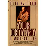 Fyodor Dostoyevsky: A Writer's Lifeby Geir Kjetsaa