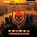 PRIMAL Vengeance: The PRIMAL Series, Book 3 (       UNABRIDGED) by Jack Silkstone Narrated by Dick Hill