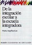 img - for de La Integracion Escolar a la Escuela Integradora / Teaching Math at Pre-School and Elementary Education Levels (Spanish Edition) book / textbook / text book