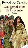 echange, troc Patrick de Carolis - Les demoiselles de Provence
