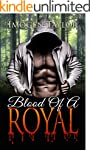 ROMANCE: Blood Of A Royal (Billionair...