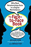 img - for The Face-to-Face Book: Why Real Relationships Rule in a Digital Marketplace book / textbook / text book