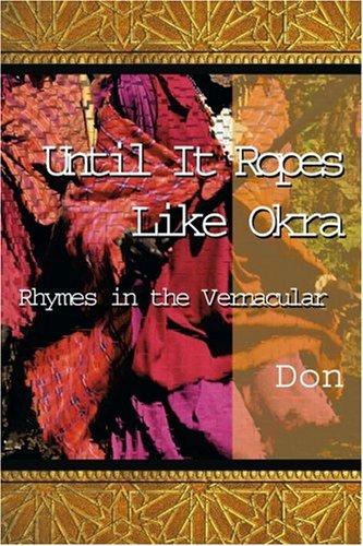 Bis Seile es wie Okra: Reime im Volksmund