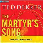 The Martyr's Song | Ted Dekker