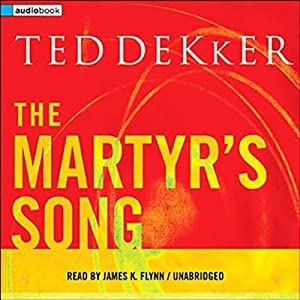 The Martyr's Song | [Ted Dekker]