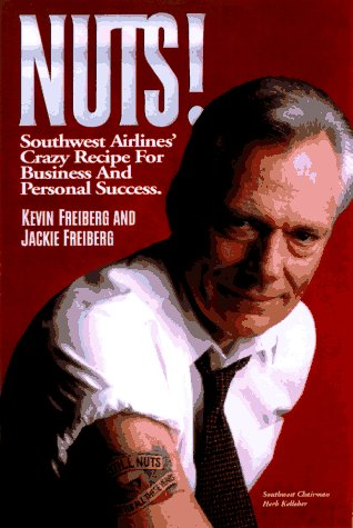 NUTS!: Southwest Airlines' Crazy Recipe for Business and Personal Success, Frieberg, Kevin