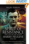 Spirit of Resistance: The Life of SOE...