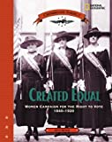 cover of Created Equal : Women Campaign for the Right to Vote 1840 - 1920 (Crossroads America)