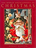 The World Encyclopedia of Christmas: Written by Gerry Bowler, 2000 Edition, Publisher: McClelland & Stewart [Hardcover]
