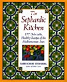 The Sephardic Kitchen: The Healthy Food and Rich Culture of the Mediterranean Jews (0060176911) by Sternberg, Robert