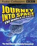 Journey into Space: World in Peril (BBC Radio Collection)