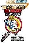 The Scholastic Ice Hockey Playbook: S...