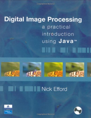 Digital Image Processing: A Practical Introduction Using Java (With CD-ROM)
