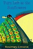 Rosemary Cosserat Turn Left at the Sunflowers