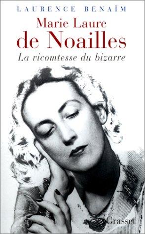 Marie Laure de Noailles : La Vicomtesse du bizarre
