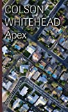 Apex (3446208704) by Colson Whitehead