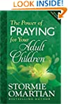 The Power Of Praying For Your Adult C...