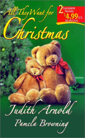All They Want for Christmas: Comfort and Joy / Merry Christmas, Baby, JUDITH ARNOLD, PAMELA BROWNING