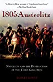 1805: Austerlitz: Napoleon and the Destruction of the Third Coalition