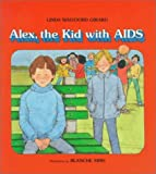 Alex, the Kid With AIDS (An Albert Whitman Prairie Book)