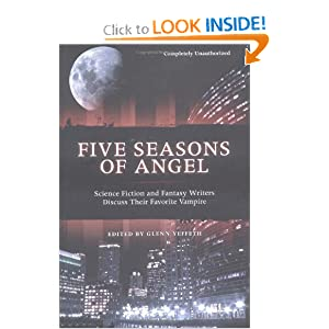 Five Seasons Of Angel: Science Fiction and Fantasy Writers Discuss Their Favorite Vampire (Smart Pop series) by Glenn Yeffeth