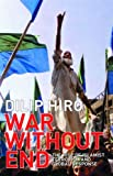War without End: The Rise of Islamist Terrorism and Global Response (0415288029) by Hiro, Dilip