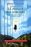 echange, troc Taisha Abelar - Le Passage des sorciers : Voyage initiatique d'une femme vers l'autre réalité