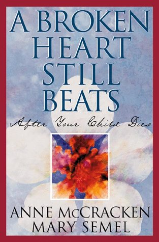 A Broken Heart Still Beats: When Your Child Dies