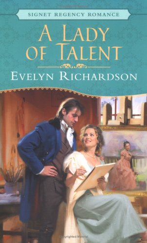 A Lady of Talent (Signet Regency Romance), Evelyn Richardson