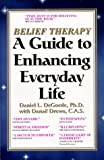 Belief Therapy : A Guide to Enhancing Everyday Life