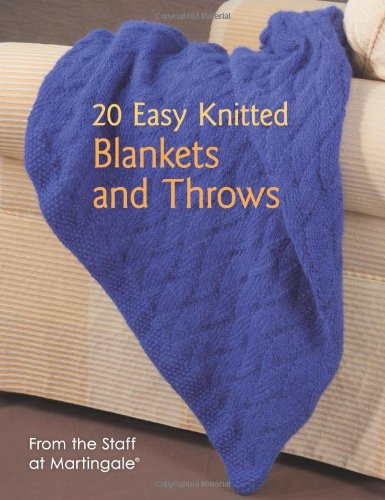 20 Easy Knitted Blankets And Throws: From The Staff At Martingale front-625333