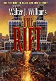 The Rift (0061052949) by Williams, Walter Jon