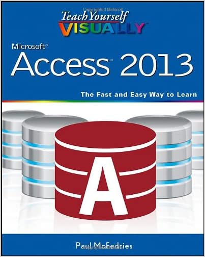 Microsoft Access 2013 The Fast and Easy Learn