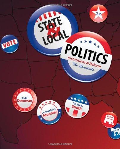 State & Local Politics: Institutions & Reform:...