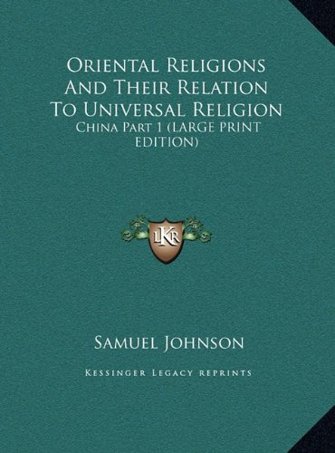 Oriental Religions And Their Relation To Universal Religion: China Part 1 (LARGE PRINT EDITION)
