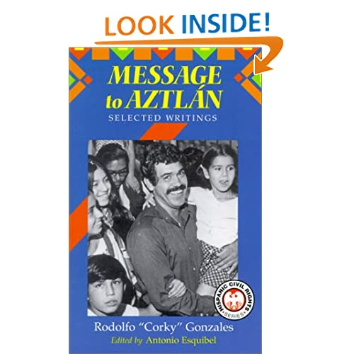 """Message to Aztlan: Selected Writings of Rodolfo """"Corky"""" Gonzales (Hispanic Civil Rights)"""