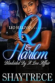 Q And Harlem: Blindsided By A Love Affair