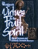 The Workbook on Virtues and the Fruit of the Spirit (0835808548) by Dunnam, Maxie D. / Reisman, Kimberly Dunnam