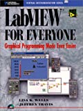 img - for LabVIEW for Everyone: Graphical Programming Made Even Easier book / textbook / text book