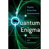 Quantum Enigma: Physics Encounters Consciousnessby Bruce Rosenblum