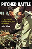 img - for Pitched Battle: 35 of Baseball's Greatest Duels from the Mound book / textbook / text book