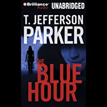 The Blue Hour (       UNABRIDGED) by T. Jefferson Parker Narrated by Tavia Gilbert
