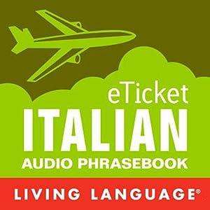 eTicket Italian | [ Living Language]