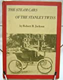 The steam cars of the Stanley twins,