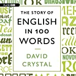 The Story of English in 100 Words | David Crystal