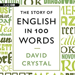 The Story of English in 100 Words | [David Crystal]