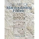 The Art of Manipulating Fabricby Colette Wolff