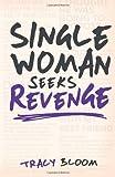 Single Woman Seeks Revenge: Another Very Funny Romantic Novel